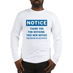 Notice! Thank You for... Long Sleeve T-Shirt