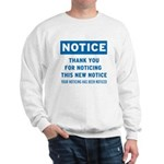 Notice! Thank You for... Sweatshirt