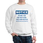 Notice! Thank You for... Sweatshirt