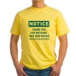 Notice! Thank You for... Yellow T-Shirt