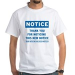 Notice! Thank You for... White T-Shirt