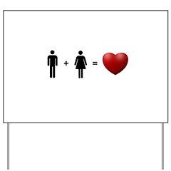 Man + Woman = LOVE Yard Sign