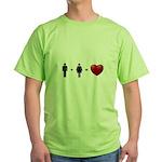 Man + Woman = LOVE Green T-Shirt