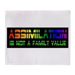 Assimilation Is Not A Family Throw Blanket
