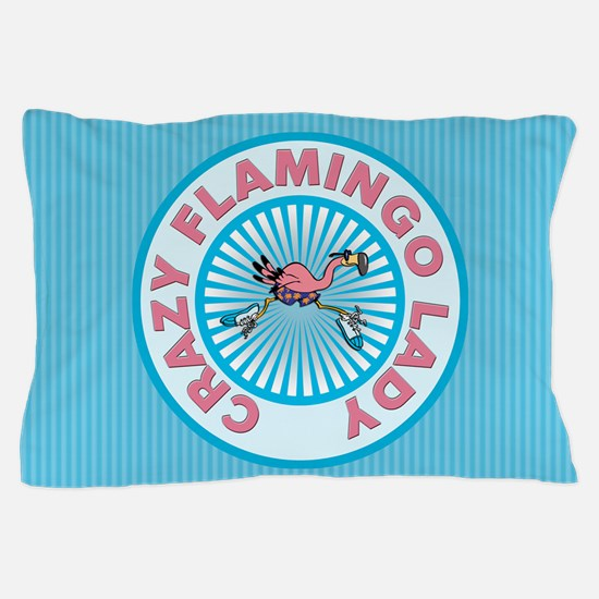 Crazy Flamingo Lady Pillow Case