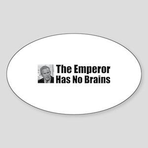 Emperor Has No Brains Oval Sticker