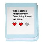 Video Games Ruined My life baby blanket