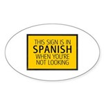 The Sign is in Spanish Sticker (Oval 50 pk)
