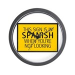 The Sign is in Spanish Wall Clock