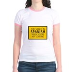 The Sign is in Spanish Jr. Ringer T-Shirt