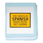 The Sign is in Spanish baby blanket