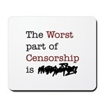 The Worst Part of Censorship Mousepad