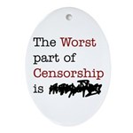 The Worst Part of Censorship Ornament (Oval)
