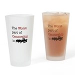 The Worst Part of Censorship Pint Glass