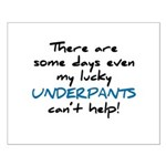Lucky Underpants Can't Help! Small Poster