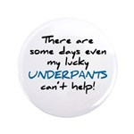 """Lucky Underpants Can't Help! 3.5"""" Button (100"""