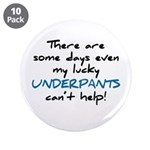 """Lucky Underpants Can't Help! 3.5"""" Button (10"""