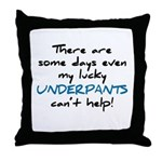 Lucky Underpants Can't Help! Throw Pillow