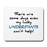 Lucky Underpants Can't Help! Mousepad