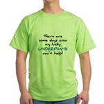 Lucky Underpants Can't Help! Green T-Shirt