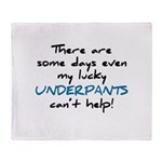 Lucky Underpants Can't Help! Throw Blanket
