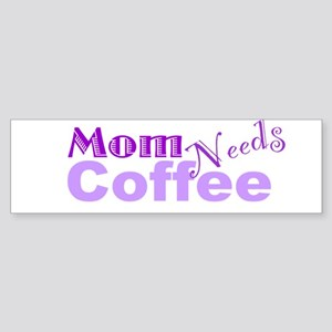 Mom Needs Coffee Sticker (Bumper)