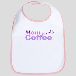 Mom Needs Coffee Bib
