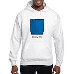 Blow Me Hooded Sweatshirt