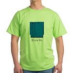 Blow Me Green T-Shirt