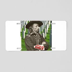 Custer was Siouxd Aluminum License Plate