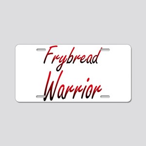 Frybread Warrior Aluminum License Plate