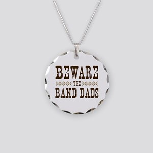 Beware the Band Dads Necklace Circle Charm