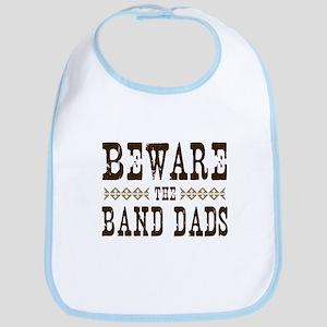 Beware the Band Dads Bib