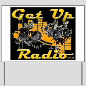 The NEW GET UP RADIO GEAR Yard Sign