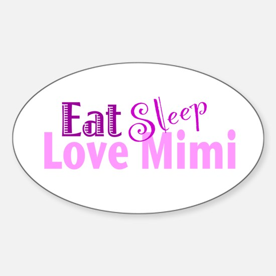 Eat Sleep Love Mimi Sticker (Oval)