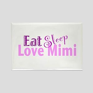 Eat Sleep Love Mimi Rectangle Magnet