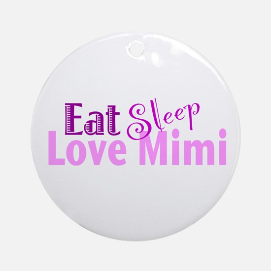 Eat Sleep Love Mimi Ornament (Round)