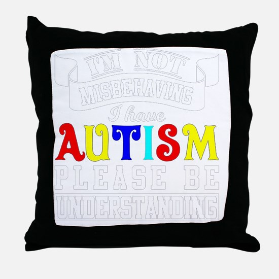 Cute I have autism Throw Pillow