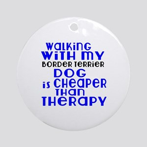 Walking With My Border Terrier Dog Round Ornament