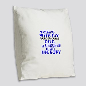 Walking With My Border Collie Burlap Throw Pillow