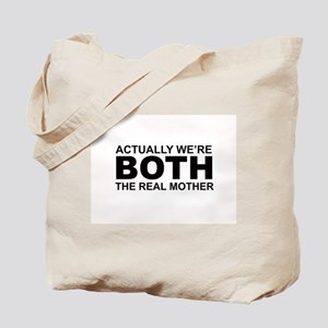 We're both the real mother! Tote Bag
