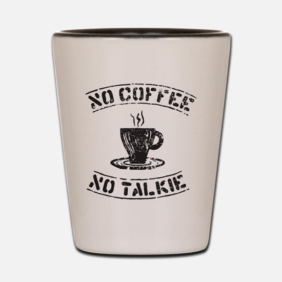 No Talkie Shot Glass