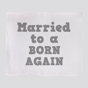 Married to a Born Again Throw Blanket