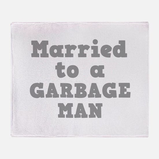 Married to a Garbage Man Throw Blanket