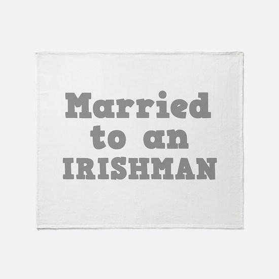 Married to an Irishman Throw Blanket