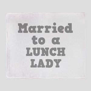 Married to a Lunch Lady Throw Blanket