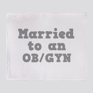 Married to an OB/GYN Throw Blanket