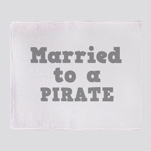 Married to a Pirate Throw Blanket