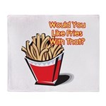 Like Fries With That? Throw Blanket