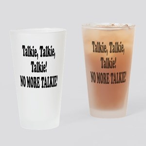 NO MORE TALKIE! Pint Glass